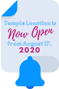 Temple Location is NOW OPEN from August 17, 2020